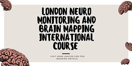 The London Neuromonitoring & Brain Mapping International Course tickets