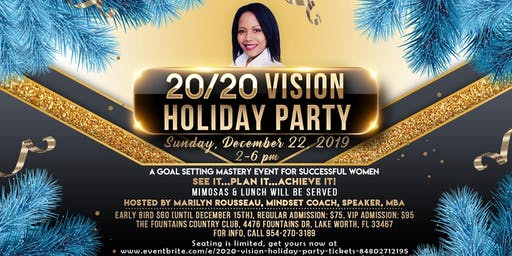 2020 Vision Holiday Party - A goal setting mastery event for successful women!