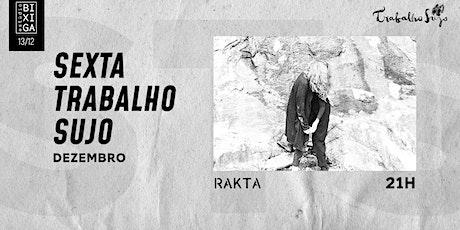 13/12 - TRABALHO SUJO | RAKTA NO ESTÚDIO BIXIGA ingressos