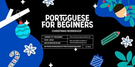 Portuguese for Beginners Workshop - Christmas Edition! tickets