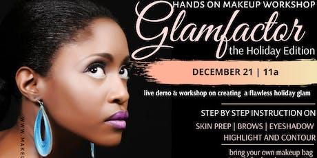 Glamfactor Holiday Hands-on Makeup Workshop (2) tickets