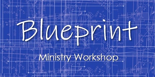 Blueprint Ministry Workshop