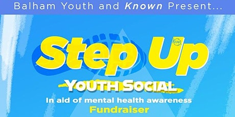 'Step Up' Youth Social (Mental Health Awareness) tickets