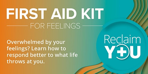 First Aid Kit for Feelings: February Workshop