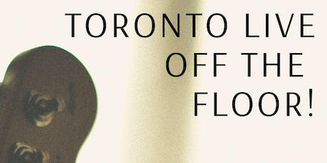 CJRU Presents: Toronto Live Off The Floor! tickets