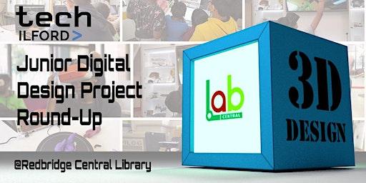 Tech Ilford Junior Digital Design Project Round-Up, 10-15 yrs
