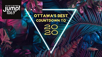 NYE Ottawa 2020 - 13th Annual New Year's Eve Event tickets