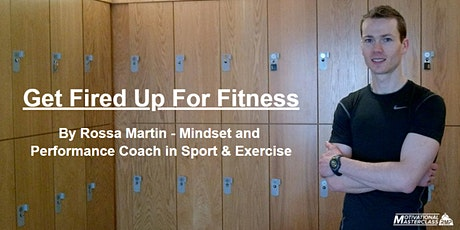 How to Get Fired Up For Fitness So You Can Be A Champion In Your Sport tickets