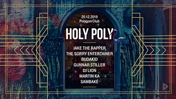 Holy Poly w/ Jake the Rapper, The Sorry Entertainer & Budakid
