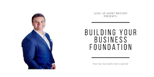 Building Your Business Foundation: How top real estate teams operate!