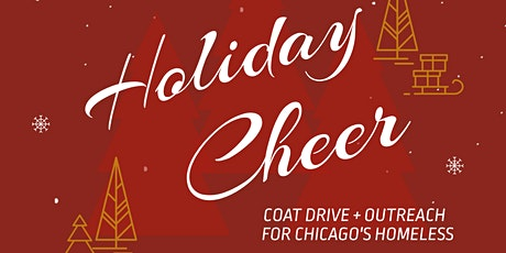 Holiday Cheer | Coat Drive + Outreach for Chicago's Homeless tickets
