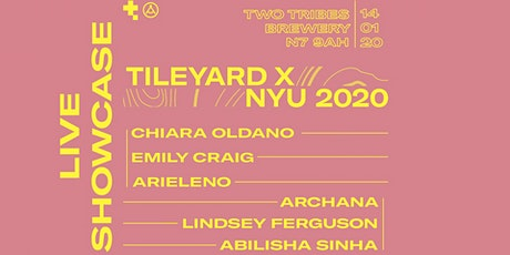 TILEYARD X NYU LIVE SHOWCASE tickets