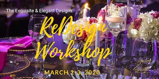 The Exquisite & Elegant Designs' ReDesign Workshop