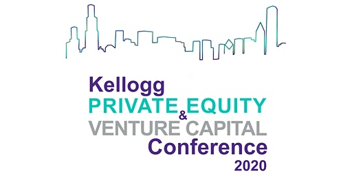 Kellogg Private Equity and Venture Capital Conference 2020