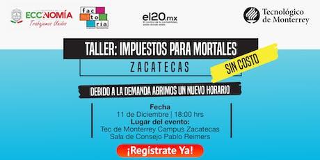 Taller de Impuestos para mortales | Zacatecas 18hrs tickets
