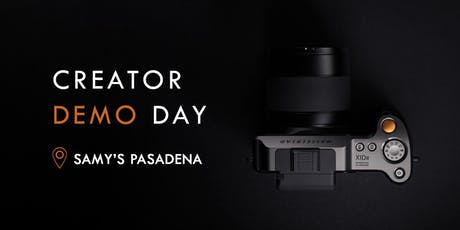 Creator Demo Day at Samy's Pasadena tickets