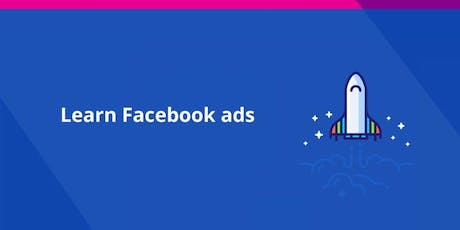 Learn Facebook and Instagram Advertising - From Start to Finish tickets