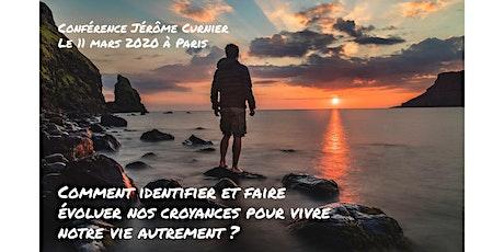 """""""Comment identifier et faire évoluer nos croyances ?"""" Paris 11 03 20 billets"""