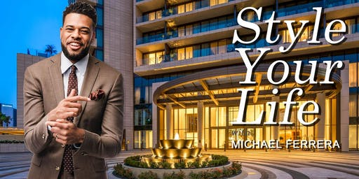 Style Your Life 2.0 | A Wealth Masterclass with Michael Ferrera