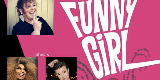 FUNNY GIRL: A Night of Funny Femmes!