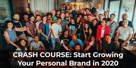 Crash Course: Start Growing your Personal Brand in 2020 tickets