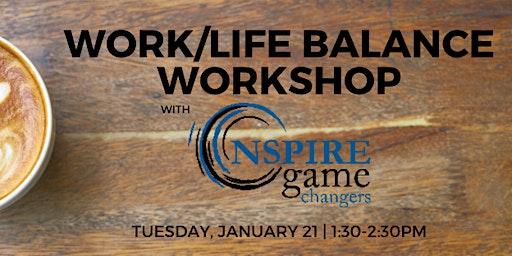 Work/Life Balance Workshop w/ NSpire--Sheppard MSPN