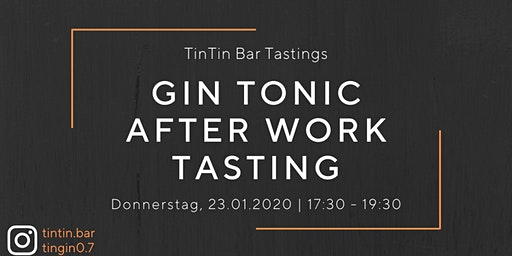 TinTin Gin Tonic After Work Tasting