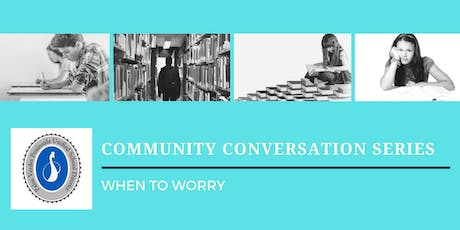 PVPUSD Community Conversation Series: WHEN TO WORRY tickets