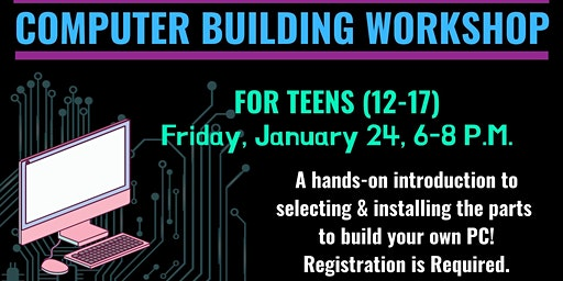 Computer Building Workshop for Teens