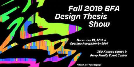 Fall 2019 BFA Design Thesis Show tickets