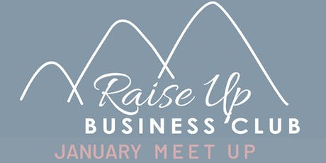 Raise Up Business Club - January Networking + Product Creation tickets