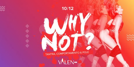 Why Not | Valen Bar ingressos
