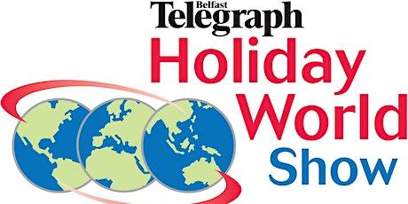 Holiday World Show Belfast - Trade / Media Registration tickets