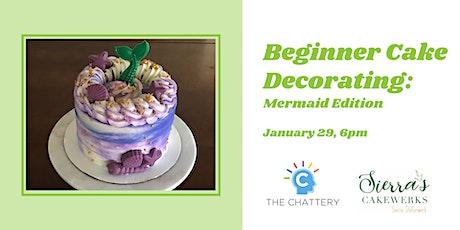 Beginner Cake Decorating: Mermaid Edition tickets
