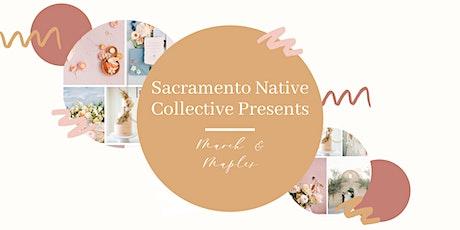 March & Maples | Sacramento Native Collective tickets