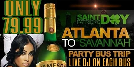 ST PATRICK'S DAY PARTY BUS TRIP ATLANTA TO SAVANNAH! LIVE DJ ON EACH BUS tickets
