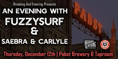 An Evening With Fuzzysurf and Saebra & Carlyle - Breaking And Entering tickets