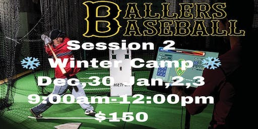 Session 2 Ballers Baseball Winter Camp Dec 30, Jan 2,3