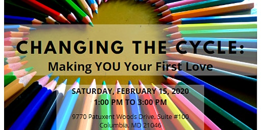 Changing the Cycle: Making YOU Your First Love