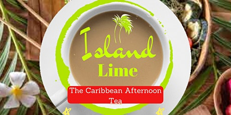 Island Lime- Caribbean Afternoon Tea Experience tickets