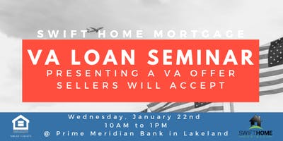 VA Loan Seminar - FL Agency Network & Swift Home Mortgage