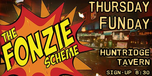 The Fonzie Scheme Thursday Funday Open Mic!