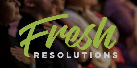 Fresh Resolutions 2020