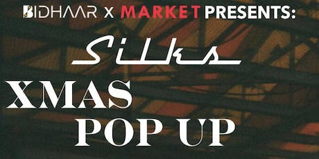Bidhaar x Market Presents: Silks XMas pop-up tickets