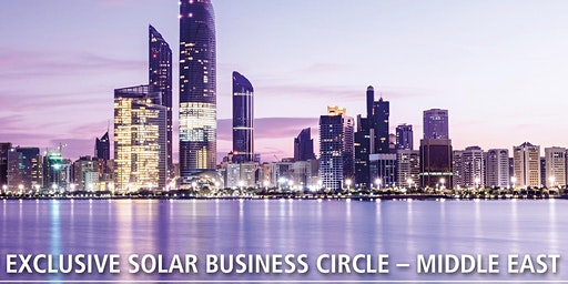 7th Exclusive Solar Business Circle – Middle East