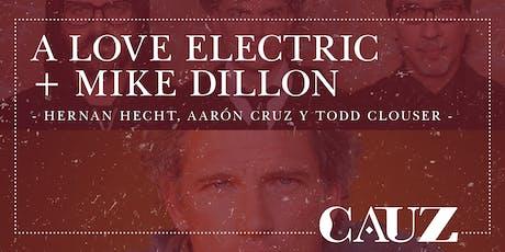 A Love Electric+Mike Dillon entradas