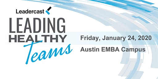 Leadercast - Leading Healthy Teams