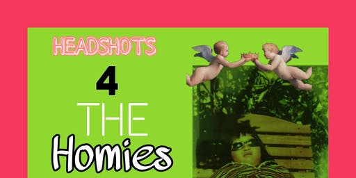 Headshots for the Homies