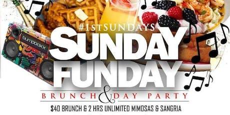 SUNDAY FUNDAY/ 1ST SUNDAYS BRUNCH & DAY PARTY tickets