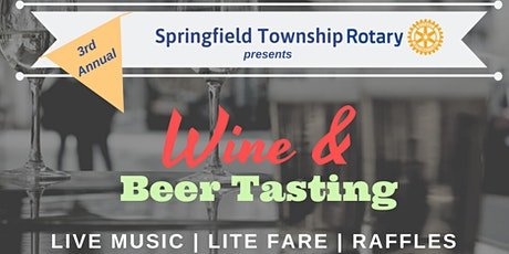 Springfield Township Rotary Club 3rd Annual Wine & Beer Tasting  tickets